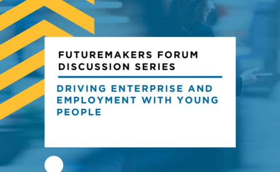Futuremakers Forum Discussion Series