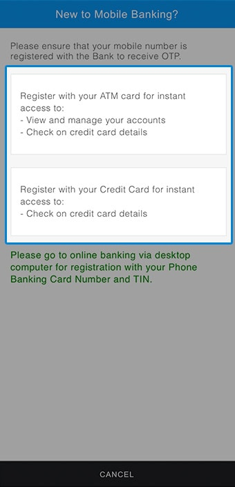 For new register to mobile banking, Register with you ATM Card or Credit Card.