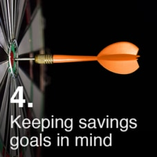 Keeping your Savings Goal in mind