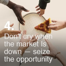 Don't cry when the market Is down seize the opportunity