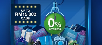 Up to RM15,000 cash at 0% interest for 12 months when you sign up for a credit card