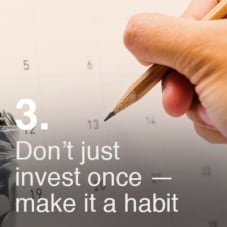 Don't just invest once – make It a habit