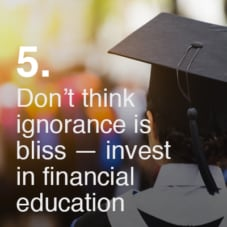 Don't think ignorance Is bliss – invest in financial education