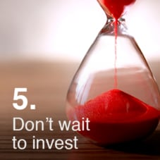 Don't Wait to invest