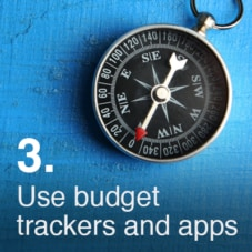 Use budget trackers and apps